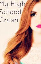 My High School Crush by trinity_jackson4