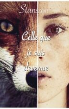 celle que je suis devenue by Stanssou