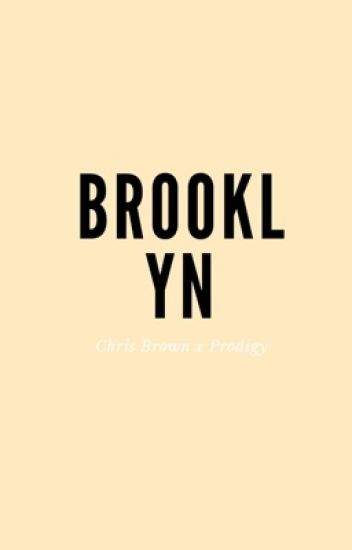 Brooklyn. [Chris Brown BxB]