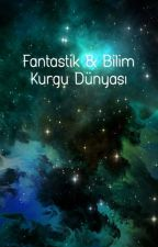 Fantastik & Bilim Kurgu Hikayeleri by TurkiyeElcileri