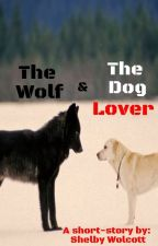 The Wolf And The Dog Lover by silvertone98