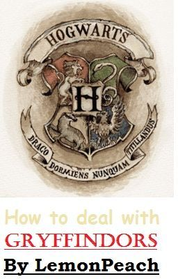 How to deal with Gryffindors