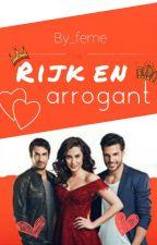 Rijk en arrogant by by_feme