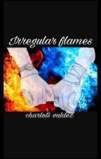 irregular flames by charlotsvaldez