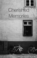 Cherished Memories by Alittlebitofmagicxo