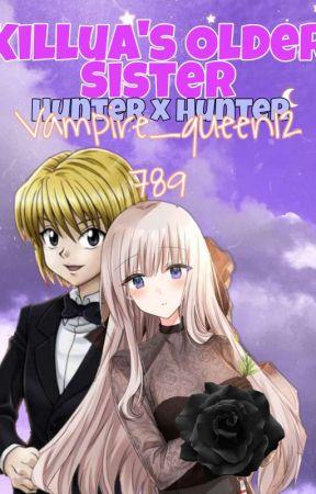 Killua's Older Sister(HxH/Hunter x Hunter Fanfic) by Vampire_queen12789