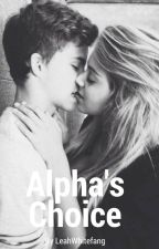 Alphas Choice GOING THROUGH EDITING by Leahwhitefang