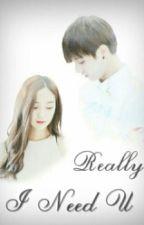 Really I Need U [Jungkook BTS Fanfiction] by airiechan