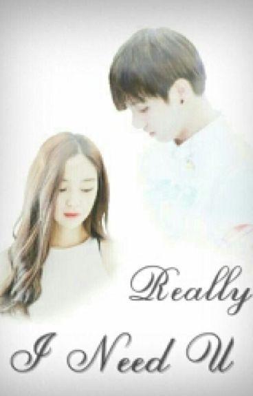 Really I Need U [Jungkook BTS Fanfiction]