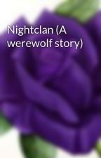 Nightclan (A werewolf story) by Lexurple