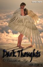 Dark Thoughts - O Caminho do Anjo (volume 2) by CelsoRyu