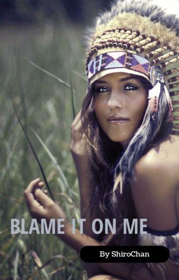Blame It On Me [Paul Lahote x OC]