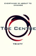 The Centre (NaNoWriMo 2015 Winner ) by trixty