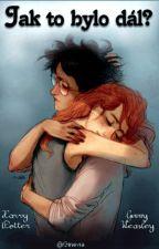 JAK TO BYLO DÁL? - Harry Potter a Ginny Weasley by gryffindory