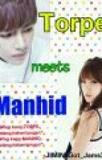 TORPE meets MANHID by HimemekoXD