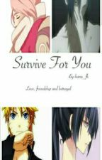 Survive for you [On Hold] by Hana_fk