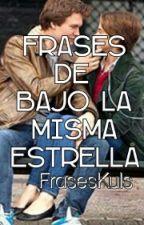 Frases de Bajo La Misma Estrella by FrasesKuls