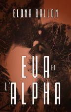 Éva et l'Alpha (REECRITURE IMPORTANTE) by Avisdelivres