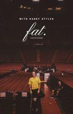 Fat // h.s. vf by HazzaSing