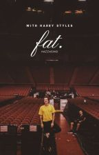 Fat // h.s. vf by HazzaSing