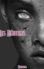 Les Héritiers: Le recrutement[EN RÉÉCRITURE] by _Mahana_