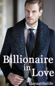 Billionaire in Love (Billionaires Arranged Marriage Series #2) by Hayaatthelife