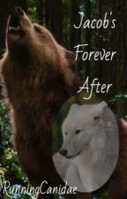 Jacob's Forever After by RunningCanidae