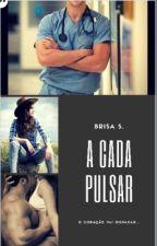 A Cada Pulsar by BrisaSonhadora