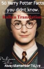 50 Harry Potter Facts You Didn't Know [italian translation] by PandicornoFelice