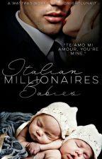 Italian Millionaire's Babies by _MidnightLuna18_