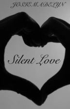 Silent Love by josiemadelyn