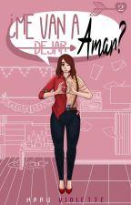 ¿Me van a dejar amar? [Libro #2] by valitis08