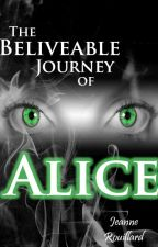The Believable Journey of Alice by QuillOfSpirit