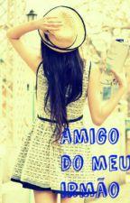 Amigo Do Meu Irmao 3 by Leticia_fofis_SQN