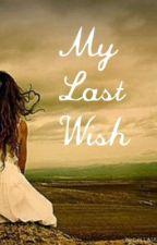 My Last Wish by Vaidu2002
