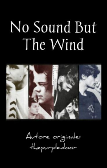 No Sound But The Wind || Long || Larry Stylinson AU