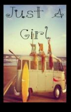 Just a girl (A 1D fanfic) by ___queenbee