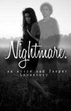 NightMare. An Alice and Jasper lovestory. by SilentxMuse