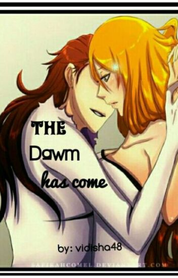 The Dawn Has Come