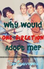 Why would One Direction adopt me? by the1975sofia