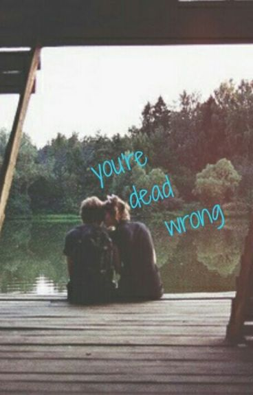 You're Dead Wrong || Dylan Sprayberry