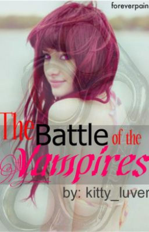 The Battle Of The Vampires *On Hold* by _BelieveInMe_