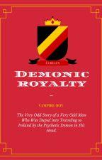 Demonic Royalty (#Wattys2015) by Vampire-Boy