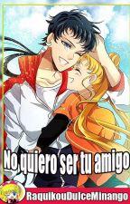 no quiero ser tu amigo fan fic Serena y Seiya   sailor moon by RaquikouDulceMinango