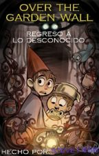 over the garden wall:regreso a lo desconocido by steve1456