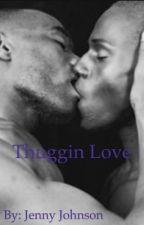 Thuggin Love by xxGayS3xLoverxx