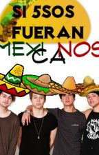 Si 5sos fueran mexicanos.(HUMOR) by Over_Rainbows