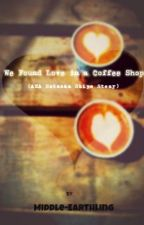 We Found Love in a Coffee Shop (AKA Natasha Ships Stony) (Avengers) by Middle-Earthling