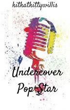 Undercover Pop-Star by kitkatkittywillis