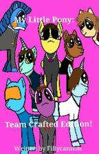 My Little Pony: Team Crafted Edition! by Fillycannon